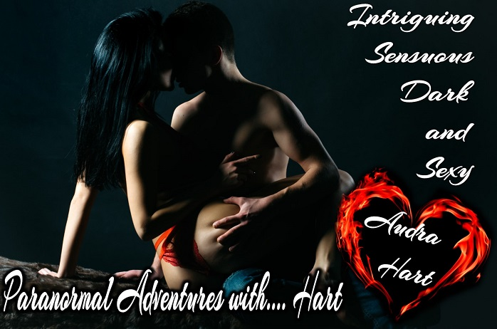 Audra Hart Promo - intriguing, sensuous, dark and sexy Paranormal adventures w Hart