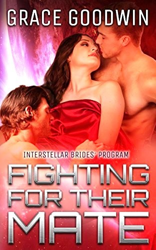 Fighting For Their Mate by Grace Goodwin