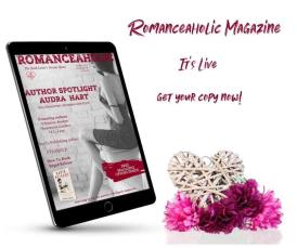 Romanceaholic Magazine - it's live (my spotlight edition)