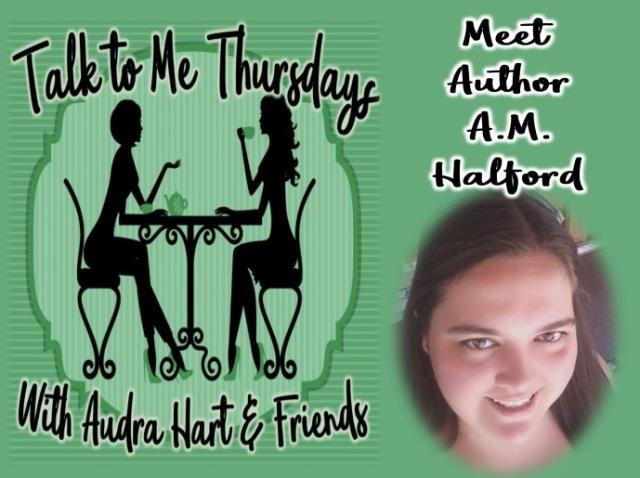 Talk to Thursdays - Meet Author AM Halford