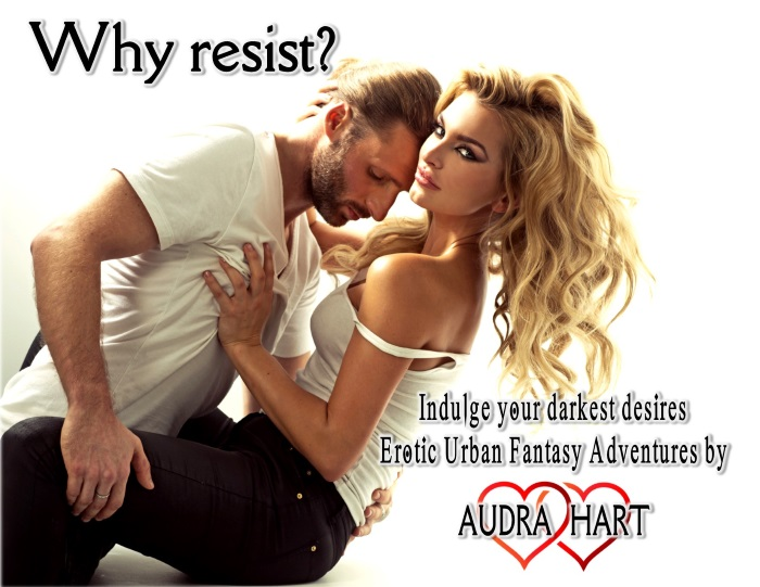 00 Why Resist - erotic urban fantasty adventures by Audra Hart