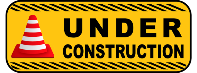 sign-2408065_960_720 UNDER CONSTRUCTION (PIXABAY)