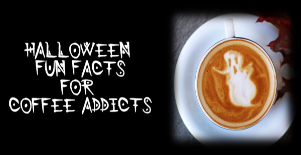 Halloween fun facts for coffee addicts